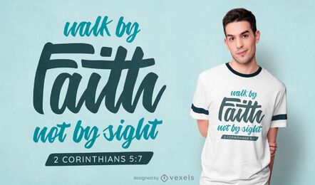 Walk by faith t-shirt design