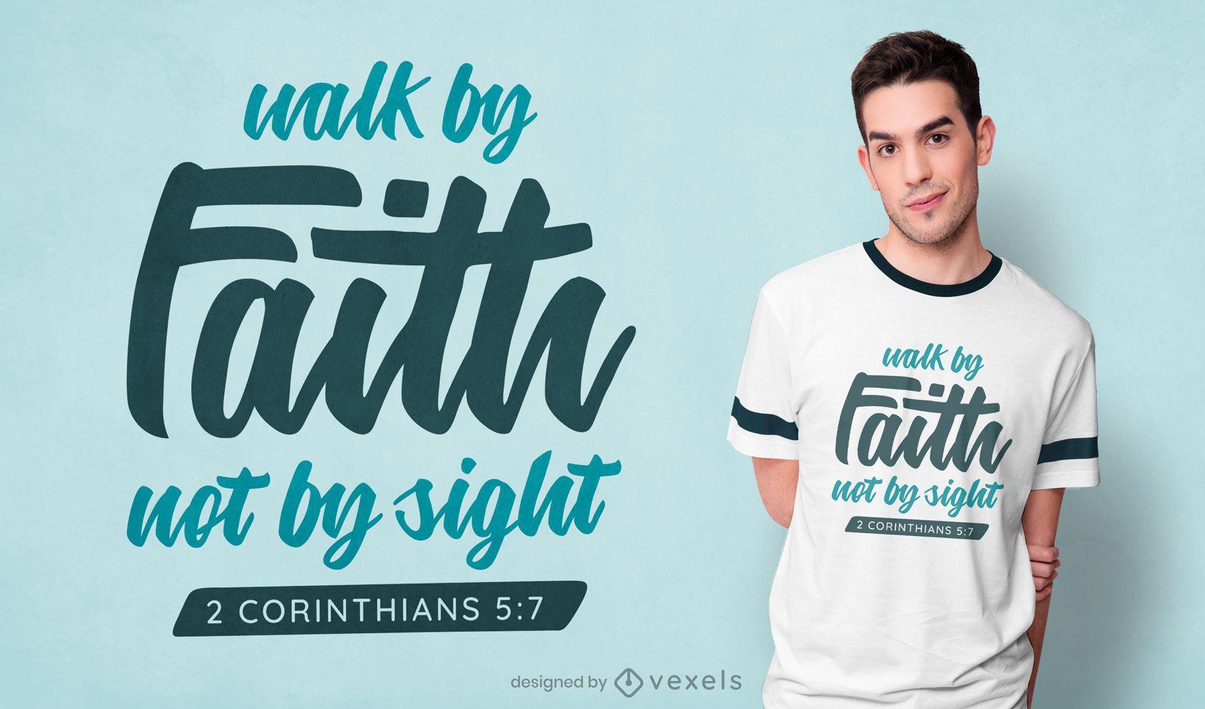 Walk by faith t-shirt design