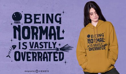 Normal is overrated t-shirt design
