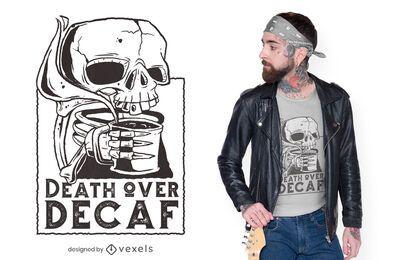 Death over descafeinado diseño de camiseta