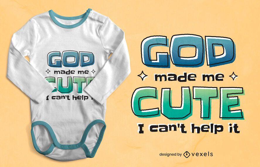 God made me cute t-shirt design