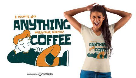 Nada sem design de camiseta de café