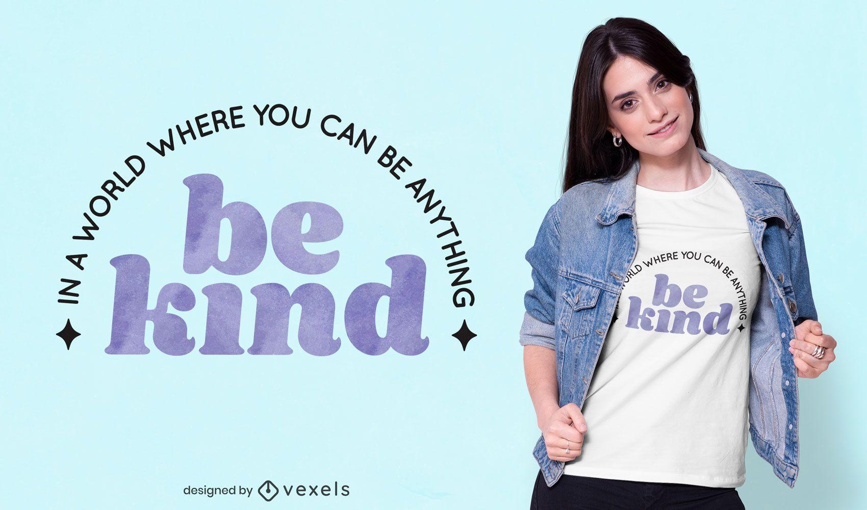 Sea amable diseño de camiseta de cita