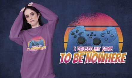 Hielt mein Spiel-T-Shirt-Design an