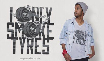 Design de camiseta apenas fumaça pneus