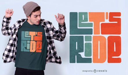 Lassen Sie uns T-Shirt Design fahren