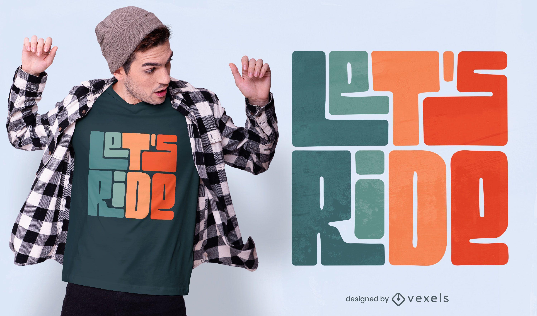 Let's ride t-shirt design