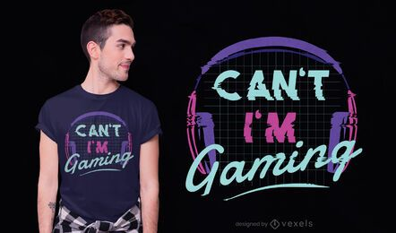Can't i'm gaming t-shirt design