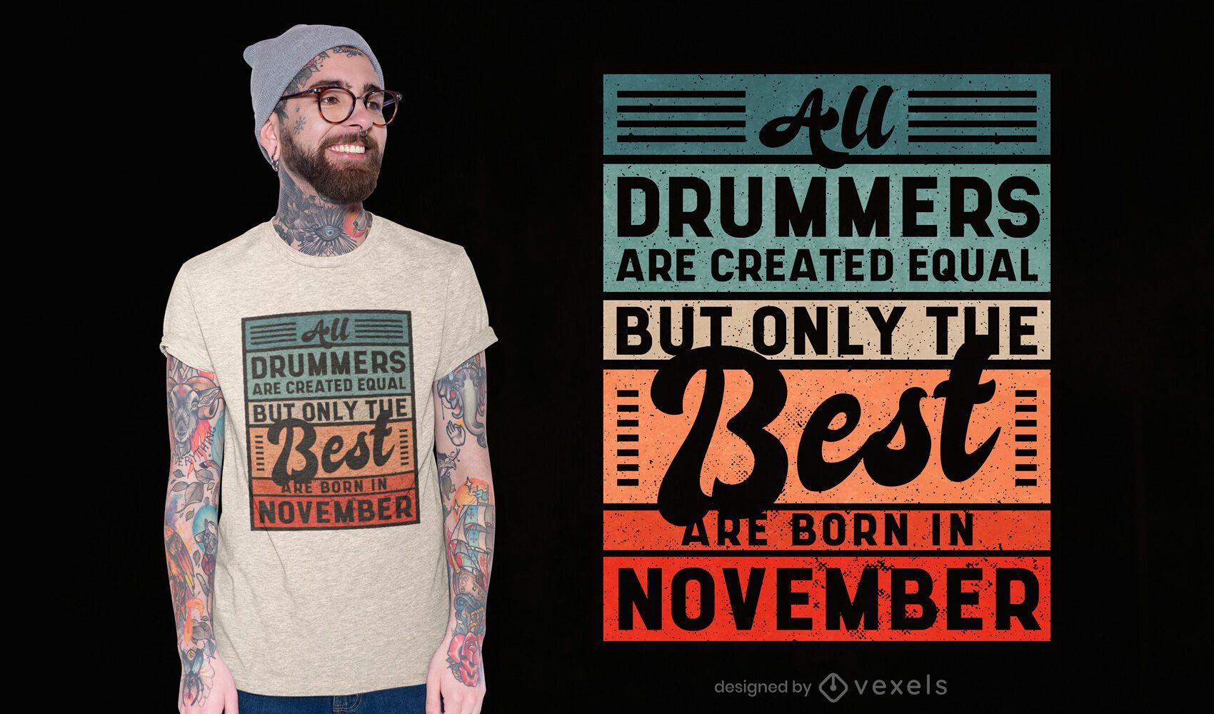 Best drummers november t-shirt design