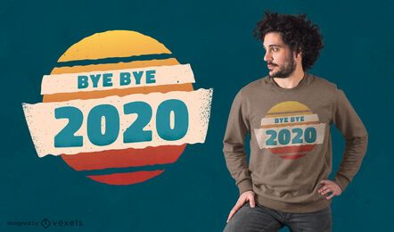 Diseño de camiseta Bye bye 2020