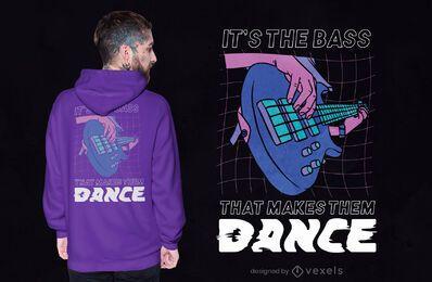 Baixo faz com que eles dancem design de camisetas
