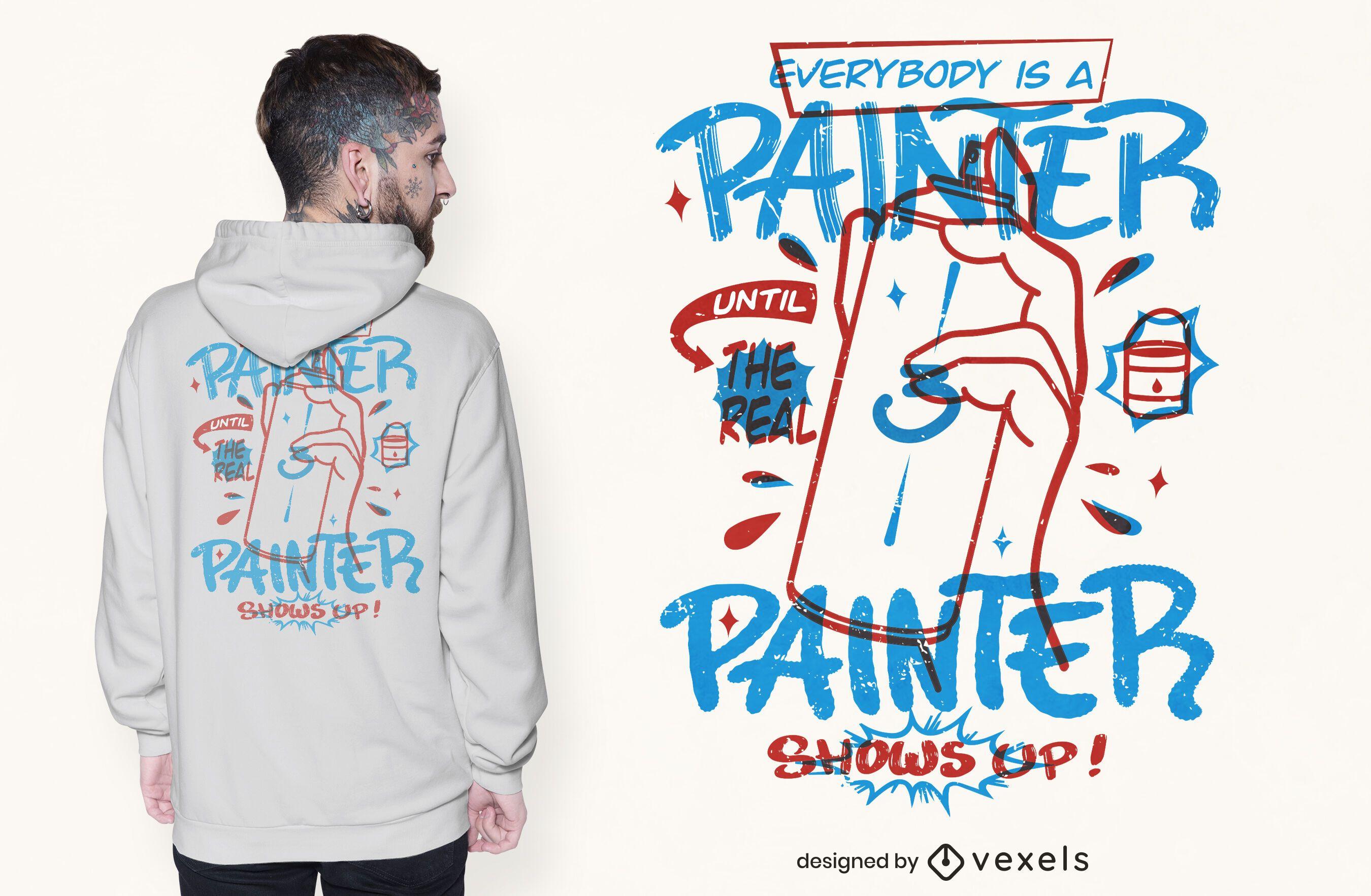 Painter quote t-shirt design