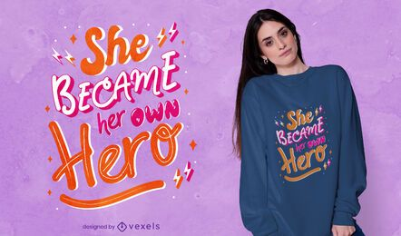 Her own hero t-shirt design