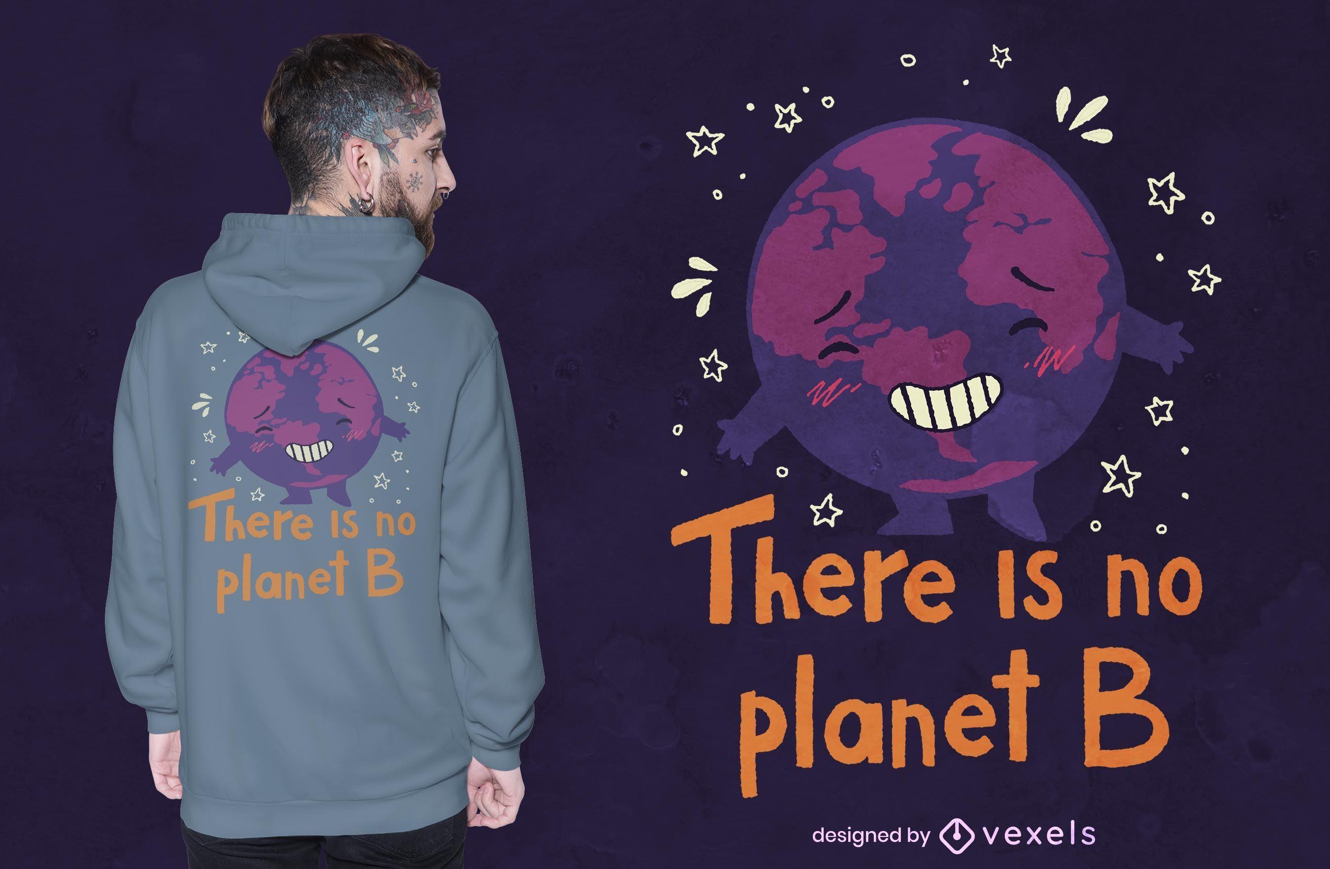 No planet b t-shirt design