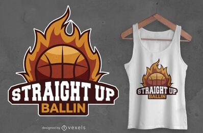 Straight up ballin t-shirt design