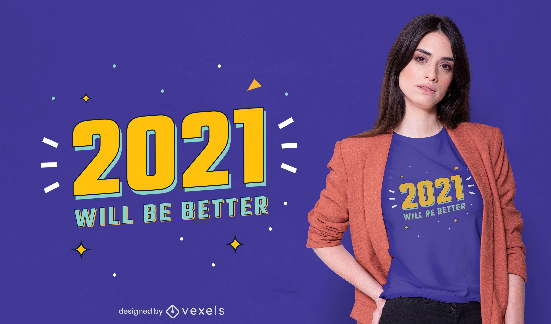 2021 will be better t-shirt design