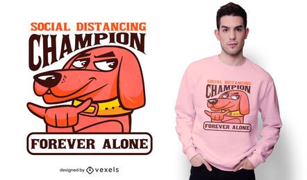 Diseño de camiseta de perro para siempre solo