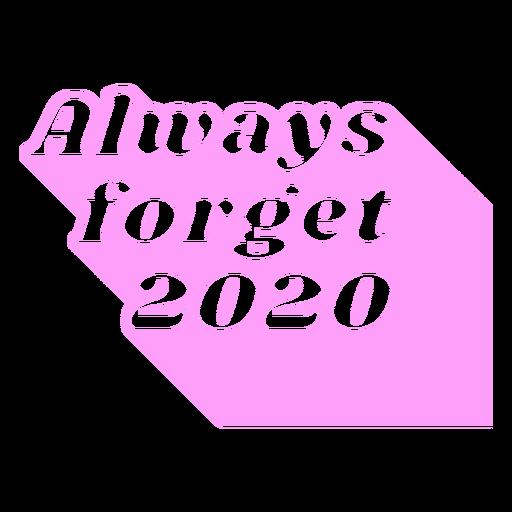 Always forget 2020 3d lettering