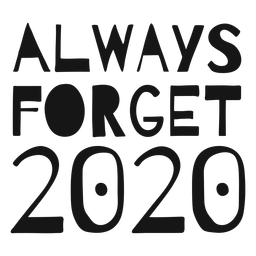 Always forget 2020 lettering