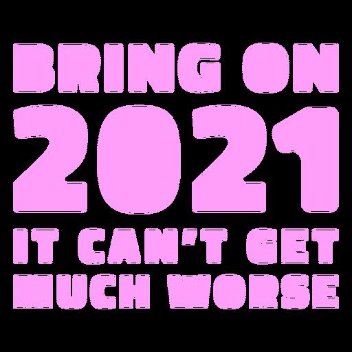 Bring on 2021 lettering