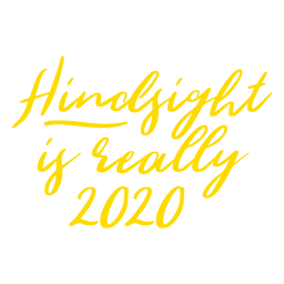 Hindsight is 2020 lettering