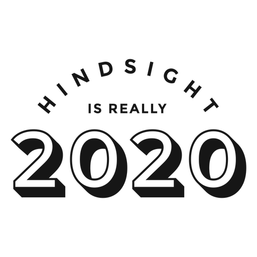 Hindsight is really 2020 lettering