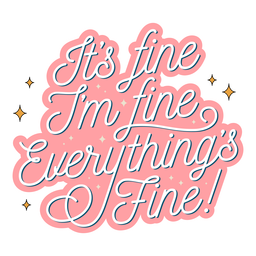 It's fine i'm fine lettering