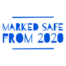 Marked safe from 2020 lettering