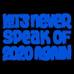 Never speak of 2020 lettering