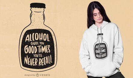 El alcohol da buenos tiempos diseño de camiseta.