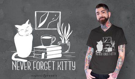 Nunca se esqueça do design da camiseta para gatinhos