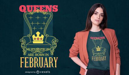 Queens are born in febraury t-shirt design