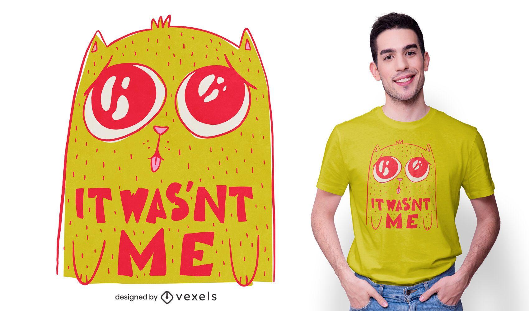 It wasn't me t-shirt design