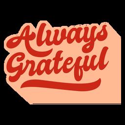 Always grateful lettering