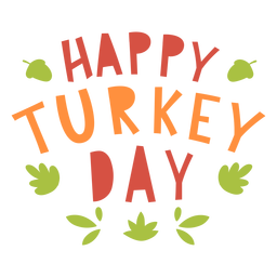Happy turkey day thanksgiving lettering