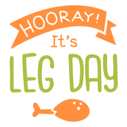 Hooray its leg day lettering