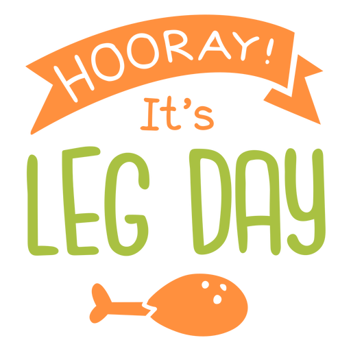 Hooray its leg day lettering