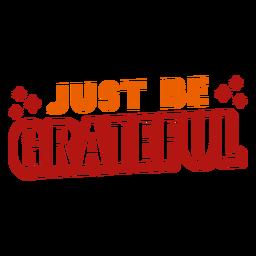 Just be grateful lettering