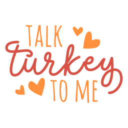 Talk turkey to me lettering