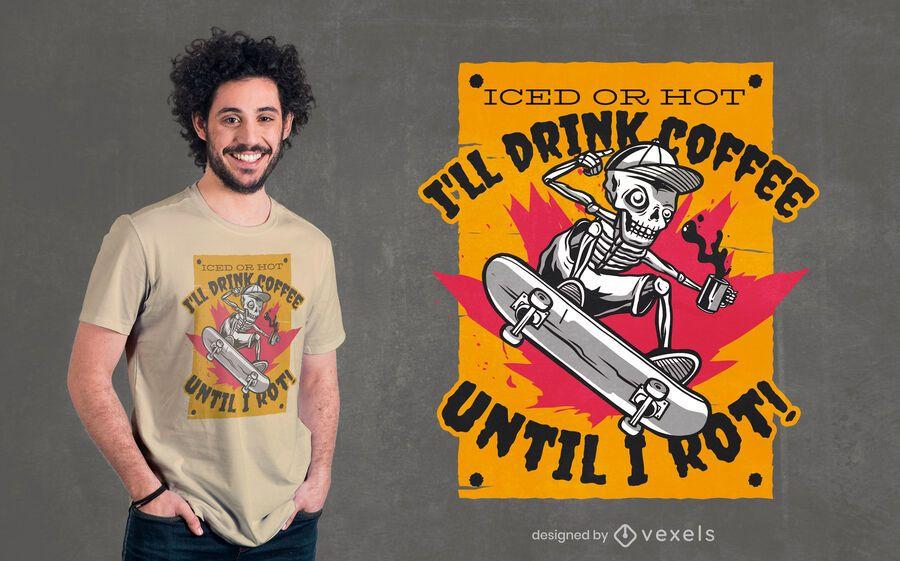 Coffee until i rot t-shirt design