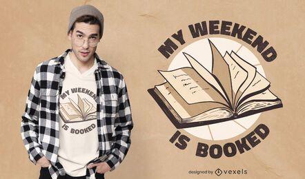 Diseño de camiseta de fin de semana reservado