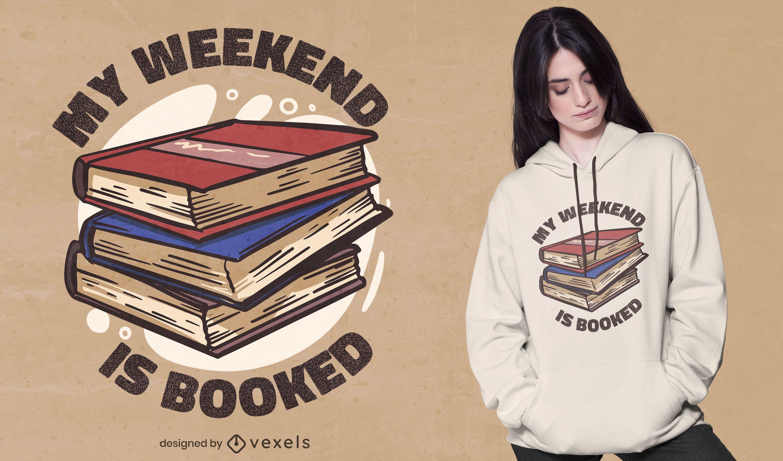 El fin de semana está reservado diseño de camiseta.