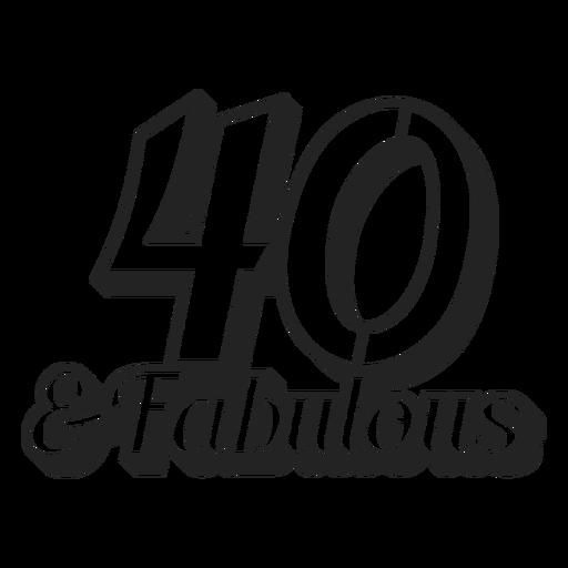40 & fabulous cake topper Transparent PNG