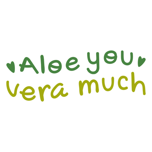 Aloe you vera much lettering