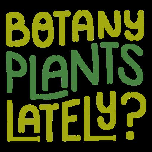 Botany plants lately lettering Transparent PNG