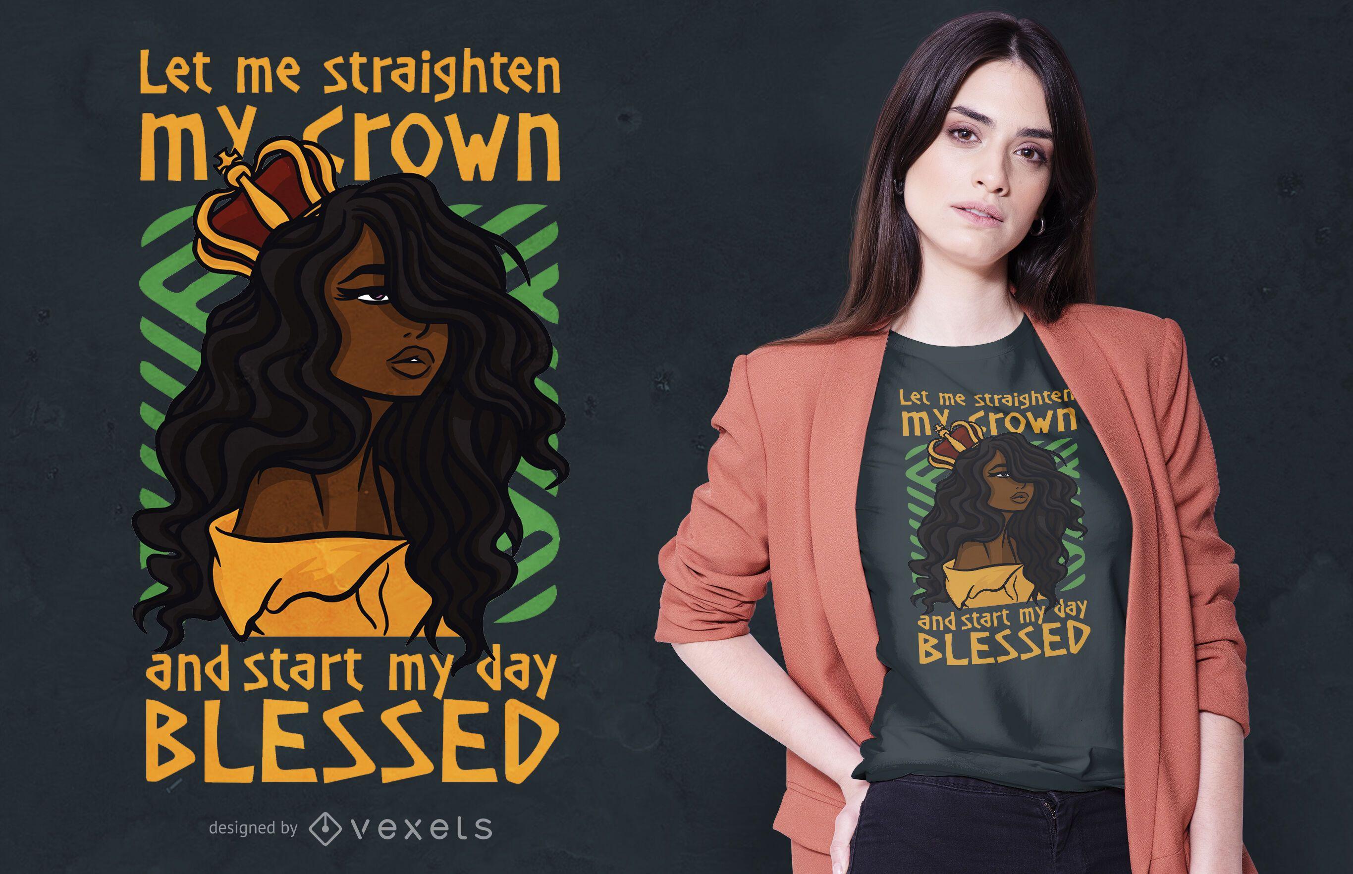 Straighten my crown t-shirt design