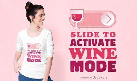 Wine mode t-shirt design