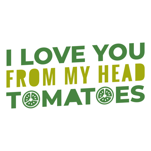 From my head tomatoes lettering Transparent PNG