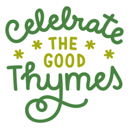 Good thymes lettering
