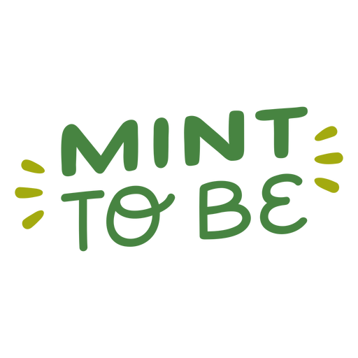 Mint to be lettering